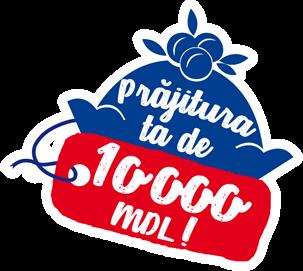 Prăjitura ta de 10000 MDL!